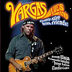 Vargas Blues Band Comes Alive With Friends