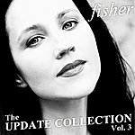 Fisher The Update Collection Vol. 3