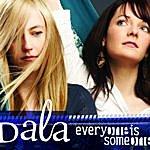 Dala Everybody Is Someone