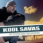 Kool Savas Die Besten Tage Sind Gezählt