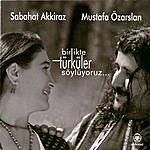 Sabahat Akkiraz Birlikte Türküler Söylüyoruz