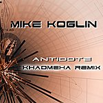 Mike Koglin Antidote (Khaomeha Remix)