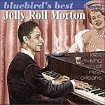 Jelly Roll Morton Bluebird's Best: Jelly Roll Morton - Jazz King Of New Orleans (Remastered)
