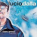 Lucio Dalla Caro Amico Ti Scrivo...