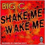 Big C Shake Me Wake Me
