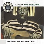 Leadbelly Take This Hammer - The Complete Rca Victor Recordings - When The Sun Goes Down Series (Remastered 2003)