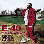 E-40 The Ballatician - Grit & Grind (Edited)