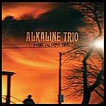 Alkaline Trio Maybe I'll Catch Fire