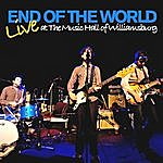 The End Of The World Live At The Music Hall Of Williamsburg