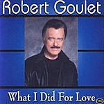 Robert Goulet What I Did For Love