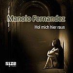 Manolo Fernandez Hol Mich Hier Raus