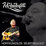 Wolfgang Ambros Hoffnungslos Selbstbewußt (Live)