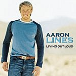 Aaron Lines Living Out Loud