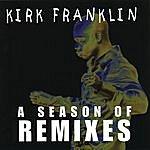 Kirk Franklin A Season Of Remixes