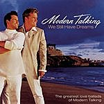 Modern Talking We Still Have Dreams: The Greatest Love Ballads Of Modern Talking