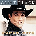 Clint Black Super Hits