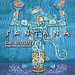Santana Ceremony - Remixes & Rarities