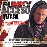 Funky Acceso Total Tour Edition