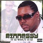 Rinnessy It Iz Whut It Iz (Street Version)