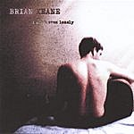 Brian Keane I Ain't Even Lonely