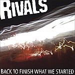 Rivals Back To Finish What We Started