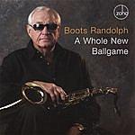 Boots Randolph A Whole New Ballgame