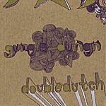 Double Dutch Gungle Dungn