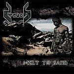 Preach Melt To Sand