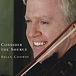 Brian Conway Consider The Source