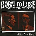 Born To Lose Saints Gone Wrong (Bonus Track)