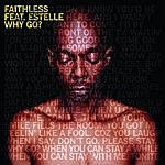 Faithless Why Go? (Feat. Estelle) (Single)
