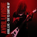 Avril Lavigne Avril Live: Try To Shut Me Up