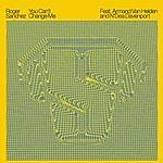 Roger Sanchez You Can't Change Me (3-Track Maxi-Single)