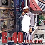 E-40 Breakin News (Parental Advisory)