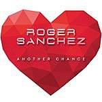 Roger Sanchez Another Chance (4-Track Maxi-Single)