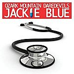 The Ozark Mountain Daredevils Jackie Blue (Theme From Nurse Jackie) (Re-Recorded / Remastered)