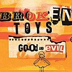 The Broken Toys Good & Evil Vol. 1