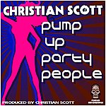 Christian Scott Pump Up Party People
