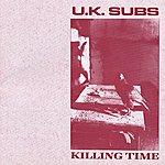 UK Subs Killing Time