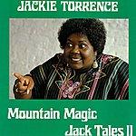 Jackie Torrence Mountain Magic - Jack Tales II
