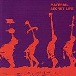 Material Secret Life
