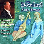 James Bowman Dowland: Lute Songs And More