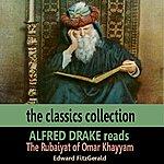 Alfred Drake Alfred Drake Reads The Rubaiyat Of Omar Khayyam