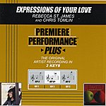 Rebecca St. James Expressions Of Your Love (Premiere Performance Plus Track)