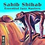 Sahib Shihab Essential Jazz Masters
