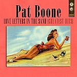 Pat Boone Love Letters In The Sand - Greatest Hits (Remastered Version)