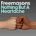Freemasons Nothing But A Heartache