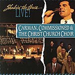 Carman Shakin' The House Live (Featuring Commissioned & The Christ Church Choir)