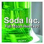 Soda Inc. Full Moon Remixed