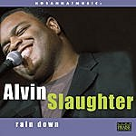 Alvin Slaughter Rain Down-Cancelled